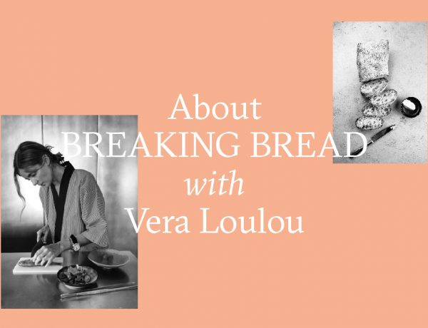 about breaking bread vera loulou