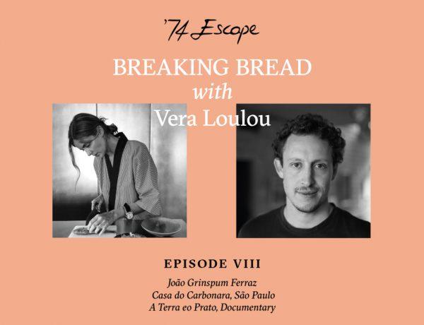 João Grinspum Ferraz Vera Loulou Breaking Bread 74escape